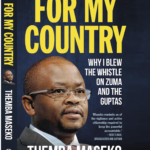 For My Country: Why I Blew the Whistle on Zuma and the Guptas